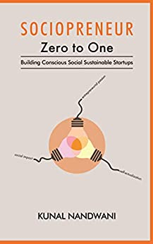 SOCIOPRENEUR Zero to One: Building Conscious Social Sustainable Startups by [Kunal Nandwani]