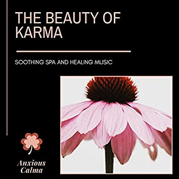 The Beauty Of Karma - Soothing Spa And Healing Music