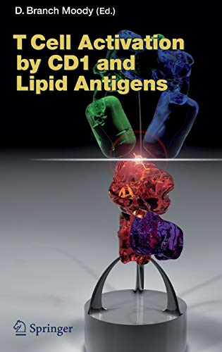 T Cell Activation by CD1 and Lipid Antigens (Current Topics in Microbiology and Immunology (314), Band 314)