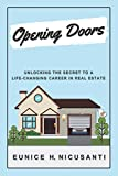 Opening Doors: Unlocking the Secret to a Life-Changing Career in Real Estate