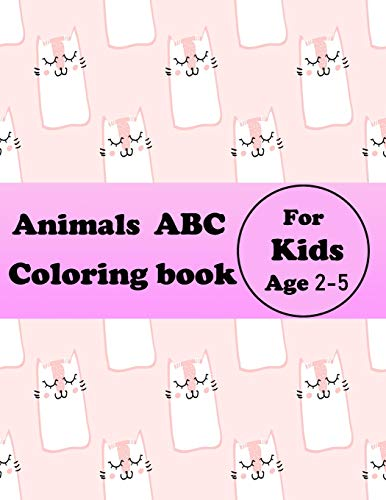 Animals ABC Coloring Book for kids 2-5: coloring book gift,53 pages,8.5 x 11, Soft cover,glossy Finish