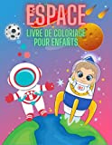 ESPACE LIVRE DE COLORIAGE POUR ENFANTS: 60 dessins Livre de coloriage espace fusées astronautes planètes étoiles et plus pour enfants de 5 à 10 ans