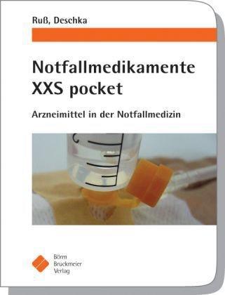Notfallmedikamente XXS pocket: Arzneimittel in der Notfallmedizin