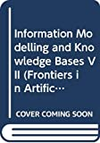 Information Modelling and Knowledge Bases VII (Frontiers in Artificial Intelligence and Applications, Vol. 34)