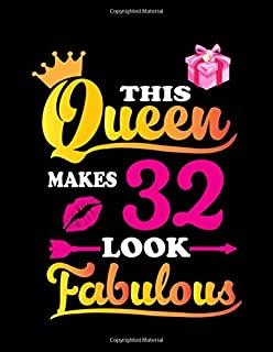 This Queen Makes 32 Look Fabulous: Dream Journal For Girls-120Large Blank Pages(8.5