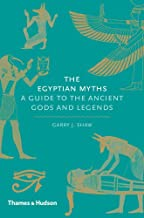 The Egyptian Myths: A Guide to the Ancient Gods and Legends
