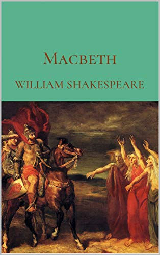 Macbeth: The William Shakespeare Collection (English Edition)