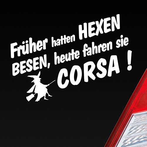 """Auto Aufkleber in deiner Wunschfarbe Früher Hatten Hexen Besen Heute Fahren Sie für """"Opel Corsa Fans 19x10 cm Sticker"""