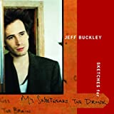 Jeff Buckley - Sketches For My Sweetheart The Drunk - Mazik