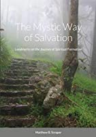 The Mystic Way of Salvation