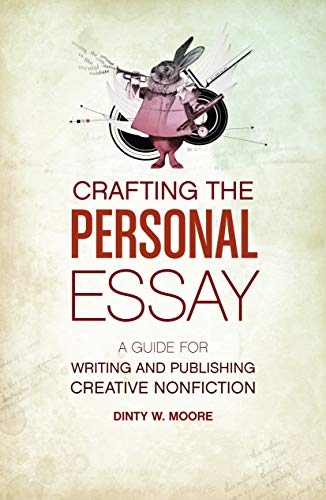 Compare Textbook Prices for Crafting The Personal Essay: A Guide for Writing and Publishing Creative Non-Fiction 1 Edition ISBN 9781582977966 by Moore, Dinty W.