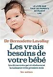 Les Vrais besoins de votre bébé (AR.EDUCATION)