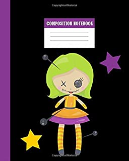 Composition Notebook: Scary Voodoo Doll with Pins Journal - Fun Gift for Good Luck Magic & Occult Book Spells for Girls Boys Teens Teachers & Students. Halloween Notes Edition