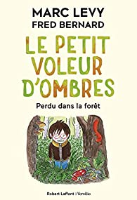 Le Petit Voleur d'ombres, tome 2 : Perdu dans la forêt par Marc Levy