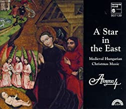 A Star in the East: Medieval Hungarian Christmas Music