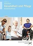 Arbeitsheft mit eingetragenen Lösungen Gesundheit und Pflege: Basiskompetenzen
