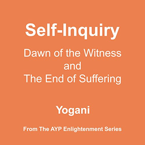 Self-Inquiry: Dawn of the Witness and the End of Suffering audiobook cover art