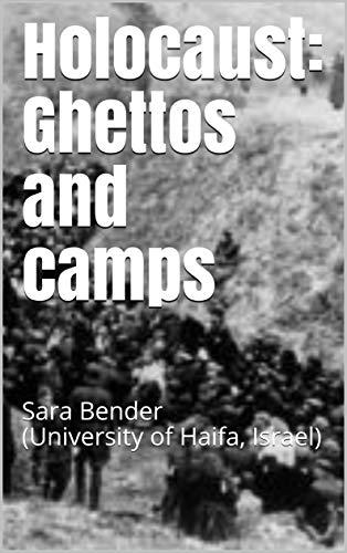 Holocaust: Ghettos and camps: Sara Bender (University of Haifa, Israel)