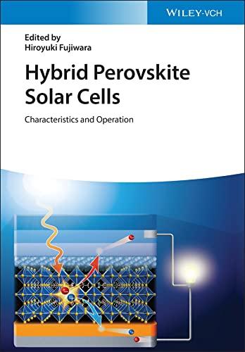 Hybrid Perovskite Solar Cells: Characteristics and Operation (English Edition)