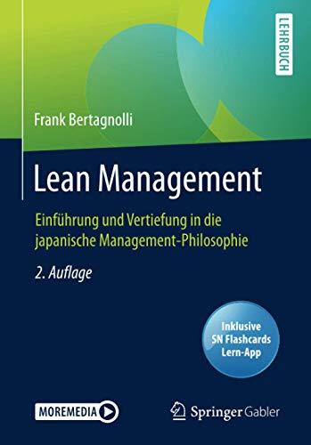 Lean Management: Einführung und Vertiefung in die japanische Management-Philosophie