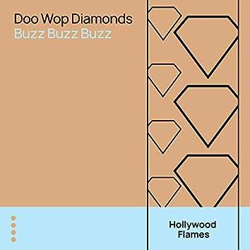 Doo Wop Diamonds - Buzz Buzz Buzz