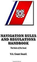 Navigation Rules and Regulations Handbook: Rules of the Road at Sea