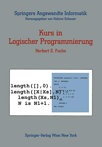 Kurs in Logischer Programmierung (Springers Angewandte Informatik)