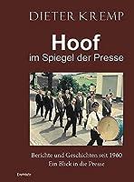Hoof im Spiegel der Presse: Berichte und Geschichten seit 1960 - ein Blick in die Presse
