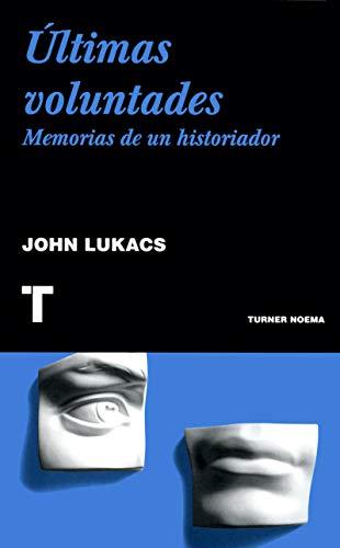 Últimas voluntades: Memorias de un historiador