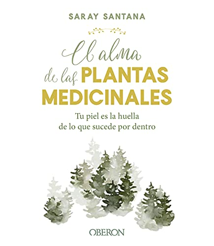 El alma de las plantas medicinales de Saray Santana Calderín