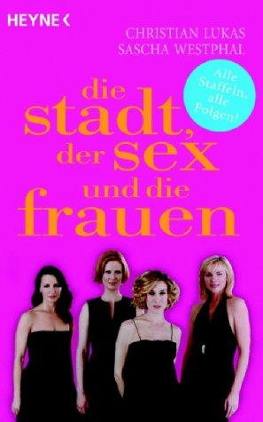 Sex and the City. Die Stadt, der Sex und die Frauen. Alle Staffeln, alle Folgen!