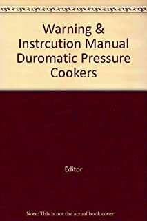 Warning & Instrcution Manual Duromatic Pressure Cookers