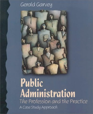Public Administration The Profession And The Practice A Case Study Approach
