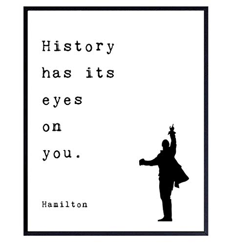 Alexander Hamilton Quote - Lin-Manuel Miranda Musical Merchandise - Broadway Play Merch - Inspirational Gift for American History Fan - Motivational Wall Art Decor Room Decoration Poster Print