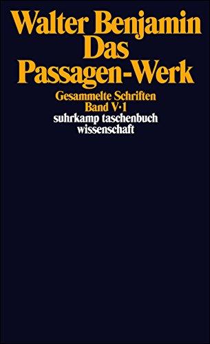 Gesammelte Schriften: Band V: Das Passagen-Werk. 2 Teilbände