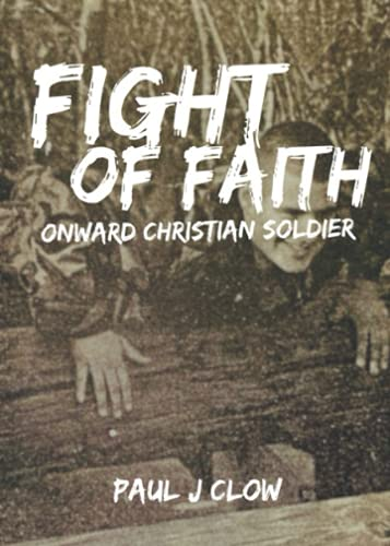 Fight of Faith: Onward Christian Soldier