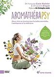 Aromathérapsy - Meux vivre avec les huiles essentielles, l'autohypnose et la méditation