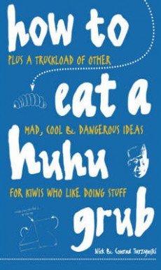 How to Eat a Huhu Grub