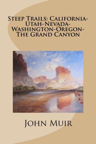 Steep Trails: California-Utah-Nevada-Washington-Oregon-The Grand Canyon