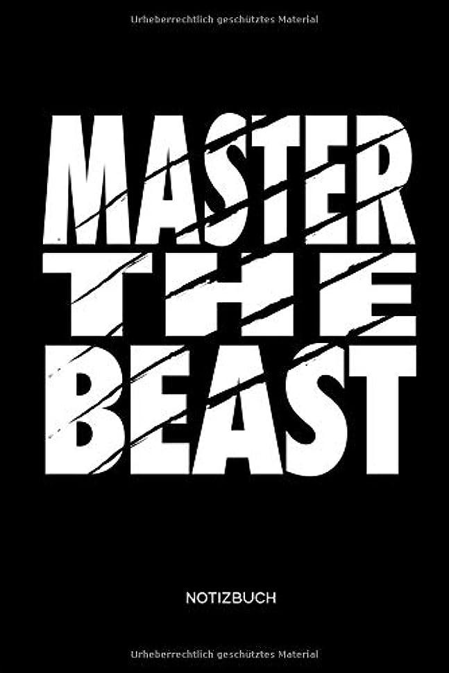 大宇宙発揮する過半数Master the Beast Notizbuch: Fitness Notizbuch Geschenk fuer Sportler, Bodybuilding und Workout, Frauen und Maenner