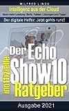 Echo Show 10 – der inoffizielle Ratgeber: Noch mehr Leistung: Skills, Fakten, Lösungen und Tipps – Intelligenz aus der Cloud