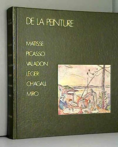 De la Peinture -Matisse -Picasso -Valadon -Léger -Chagall -Miro