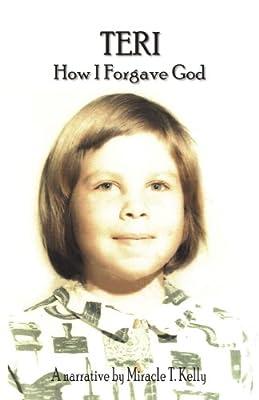 Teri - How I Forgave God