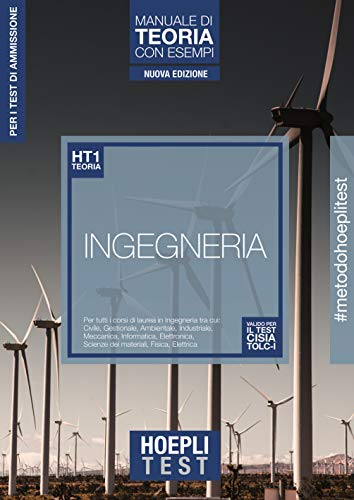 Hoepli test. Ingegneria. Manuale di teoria con esempi. Per tutti i corsi di laurea in Ingegneria. Nuova ediz. (Vol.)