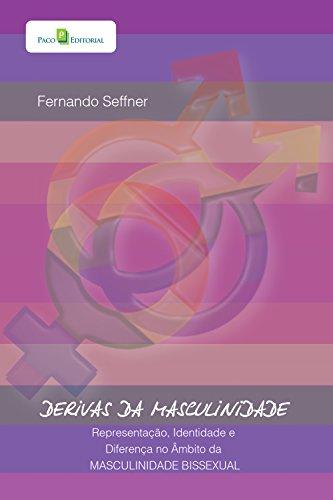 Derivas da masculinidade: Representação, identidade e diferença no âmbito da masculinidade bissexual