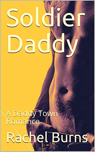 Soldier Daddy: A Daddy Town Romance