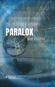 Paralox: A Novel by [Joe Potter]