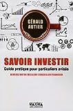 Savoir investir Guide pratique pour particuliers avisés