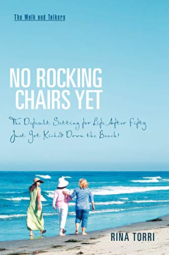 No Rocking Chairs Yet: The Default Setting for Life After Fifty Just Got Kicked Down the Beach!
