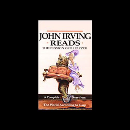 John Irving Reads: The Pension Grillparzer cover art